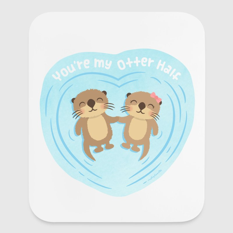 You Are My Otter Half Other - Mouse pad Vertical