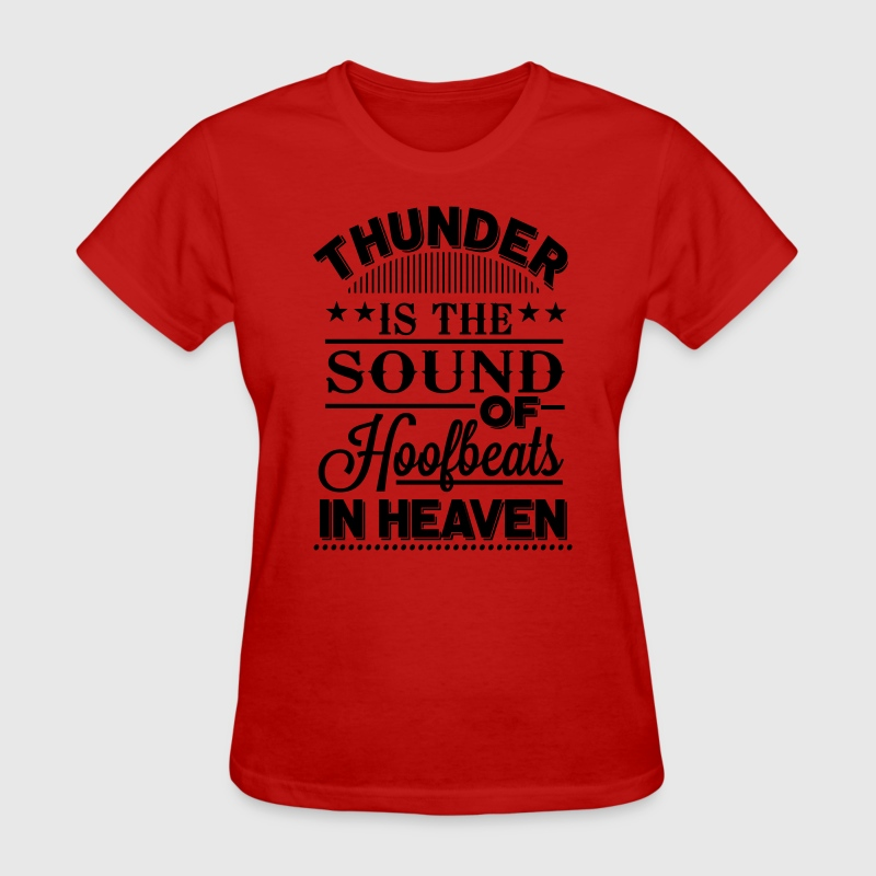 Thunder - is the sound of hoofbeats in heaven Women's T-Shirts - Women's T-Shirt