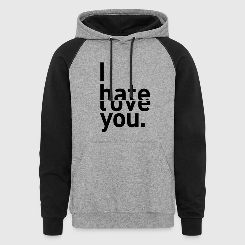 I hate love you couple relationship Hoodies - Colorblock Hoodie