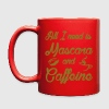 All I need is Mascara & Caffeine coffee mug - Full Color Mug