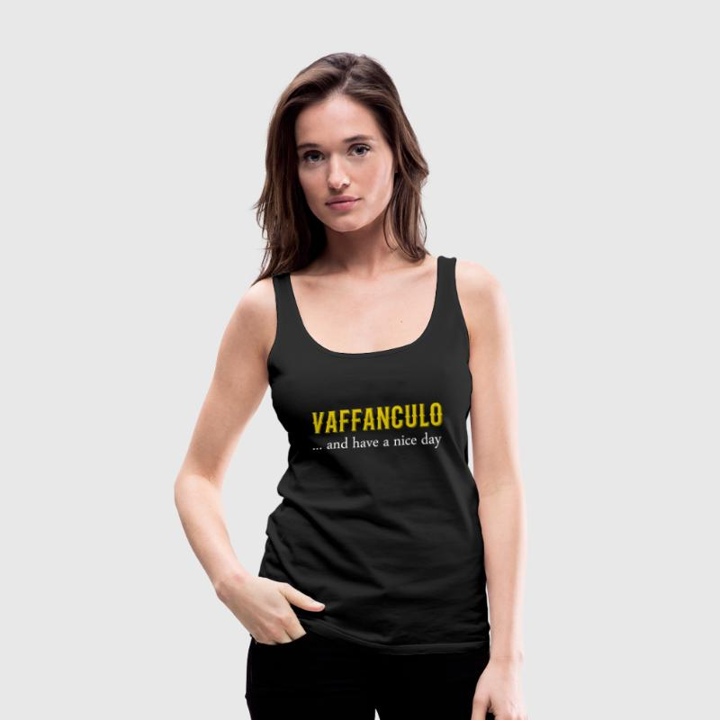 Vaffanculo... and have a nice day Italian T-shirt Tanks - Women's Premium Tank Top