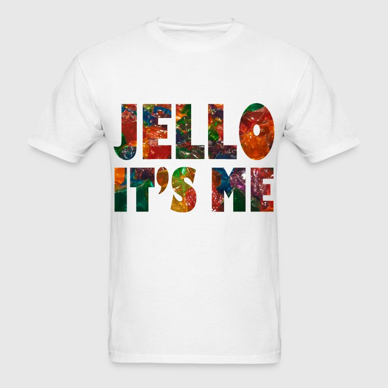 Jello, It's Me T-Shirts - Men's T-Shirt