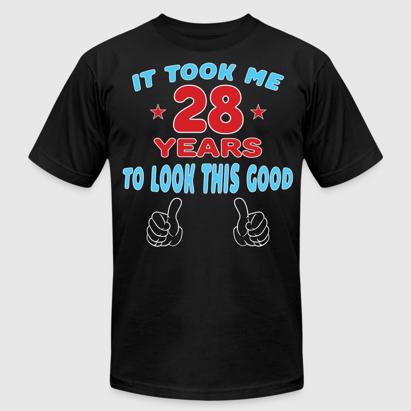 IT TOOK ME 28 YEARS TO LOOK THIS GOOD T-Shirts - Men's Fine Jersey T-Shirt