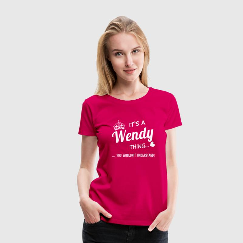 It's a Wendy thing - Women's Premium T-Shirt
