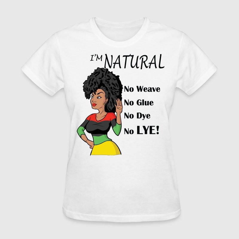 I'm Natural - Women's T-Shirt