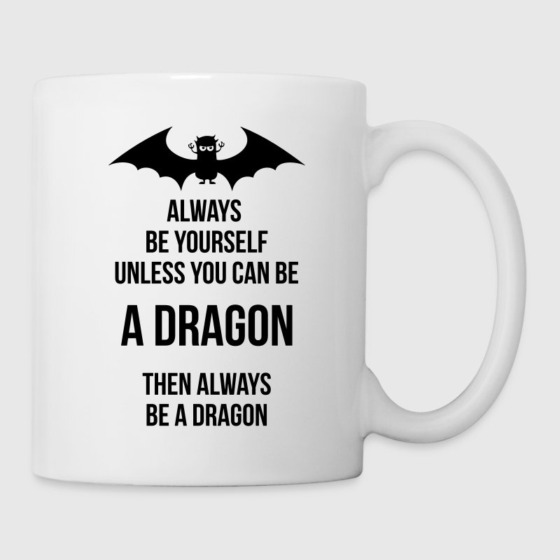 always be yourself dragon Mugs & Drinkware - Coffee/Tea Mug
