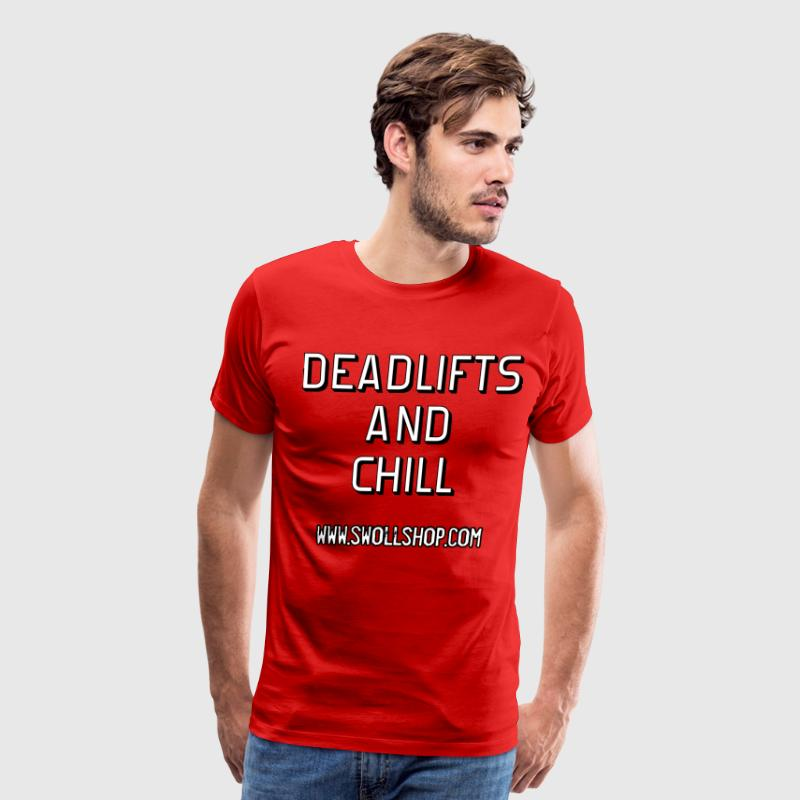 Deadlifts And Chill - Men's Premium T-Shirt