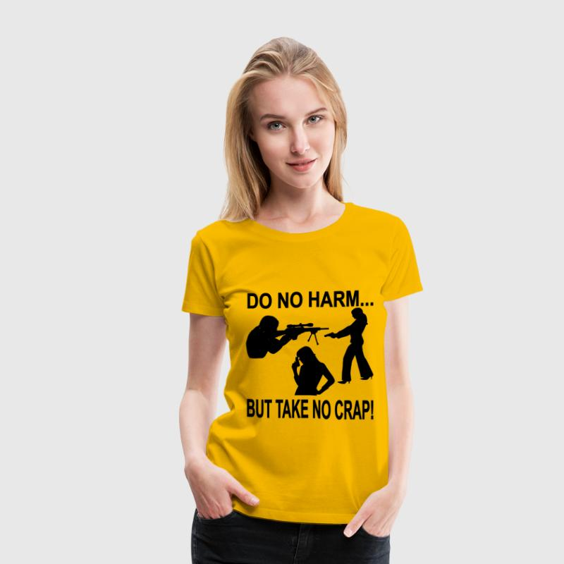 Do No Harm But Take No Crap - Women's Premium T-Shirt