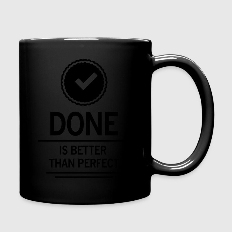 done is better than perfect job work employee Mugs & Drinkware - Full Color Mug