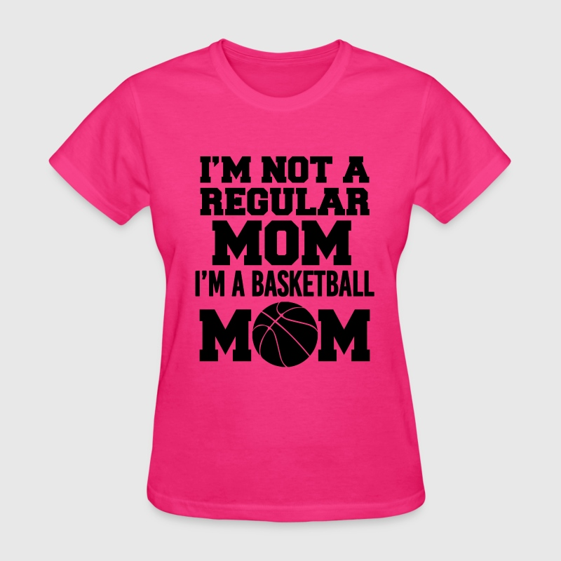 I'm a Basketball Mom funny women's shirt - Women's T-Shirt