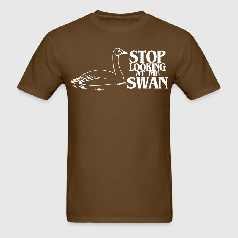 STOP LOOKING AT ME SWAN - Men's T-Shirt
