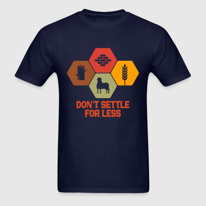Don't Settle For Less - Men's T-Shirt