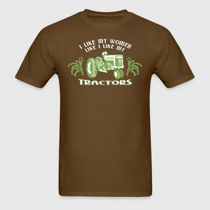 I like my women like i like my tractors - Men's T-Shirt