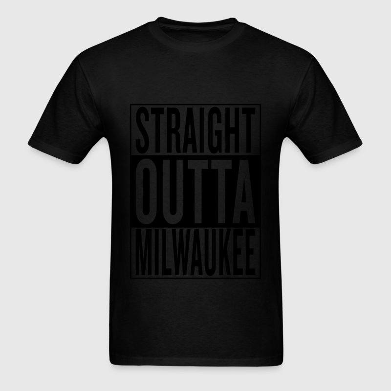 straight outta Milwaukee T-Shirts - Men's T-Shirt