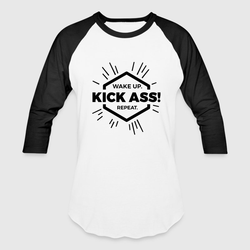 wake up kick ass repeat Statement fun motivation  T-Shirts - Baseball T-Shirt