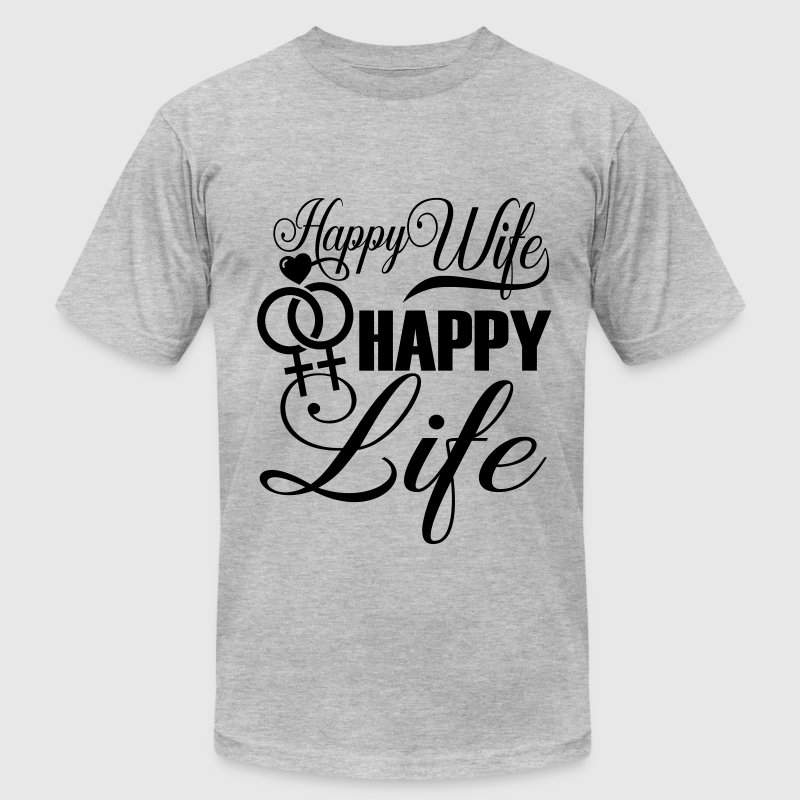 Happy Wife Happy Life LGBT Pride T-Shirts - Men's T-Shirt by American Apparel