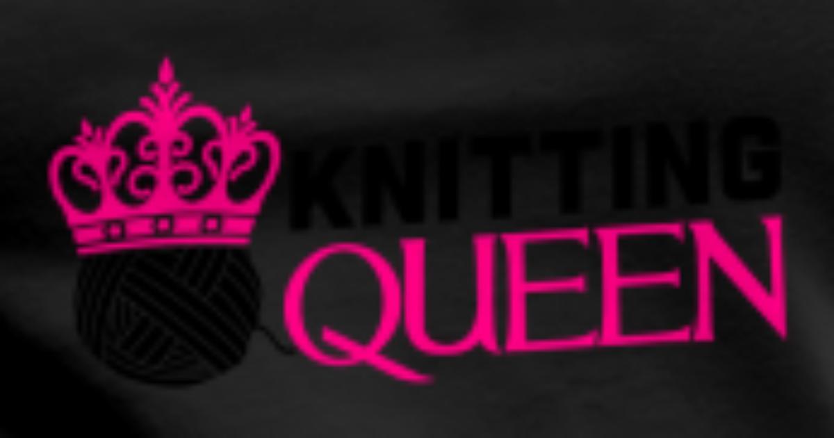 Knitting Queen West : Knitting queen tank top spreadshirt