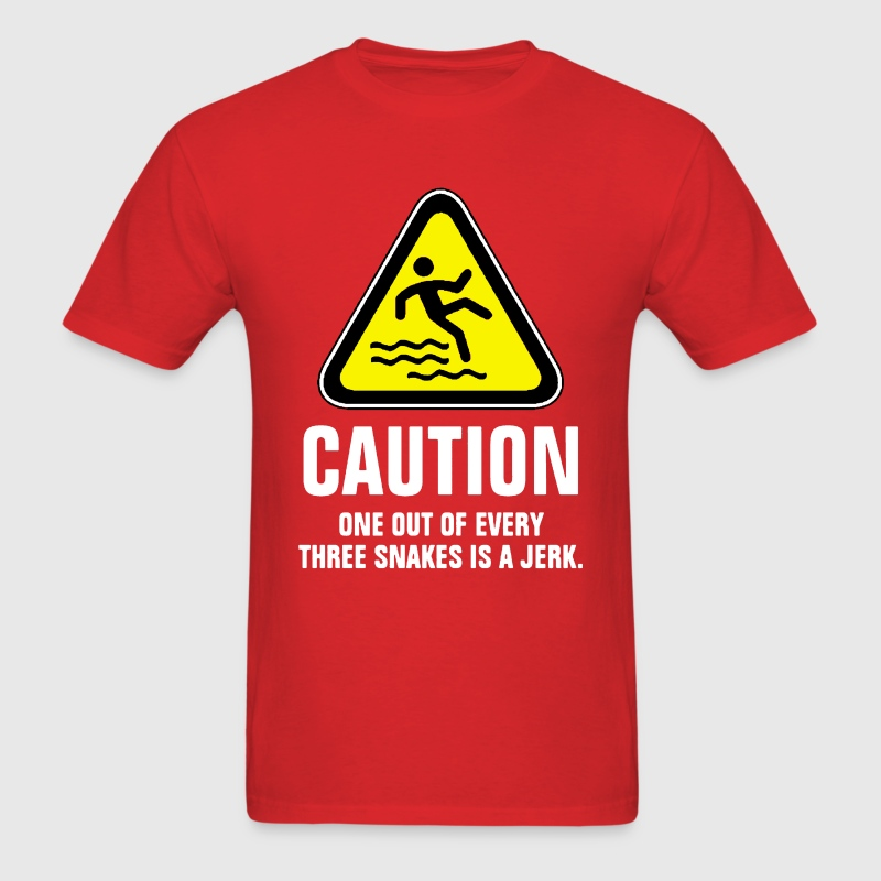 Caution one out of every three snakes is a jerk - Men's T-Shirt