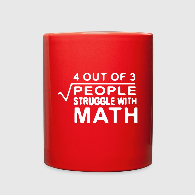 4 out of 3 people struggle with math Mugs & Drinkware - Full Color Mug