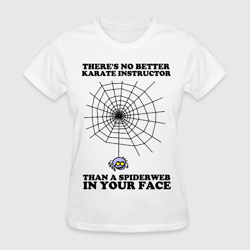 Best Karate Instructor is a Spiderweb in Your Face Women's T-Shirts - Women's T-Shirt