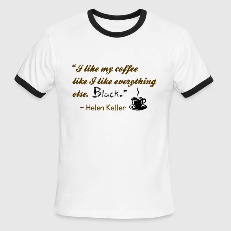 Helen Keller Quote/Joke T-Shirts - Men's Ringer T-Shirt