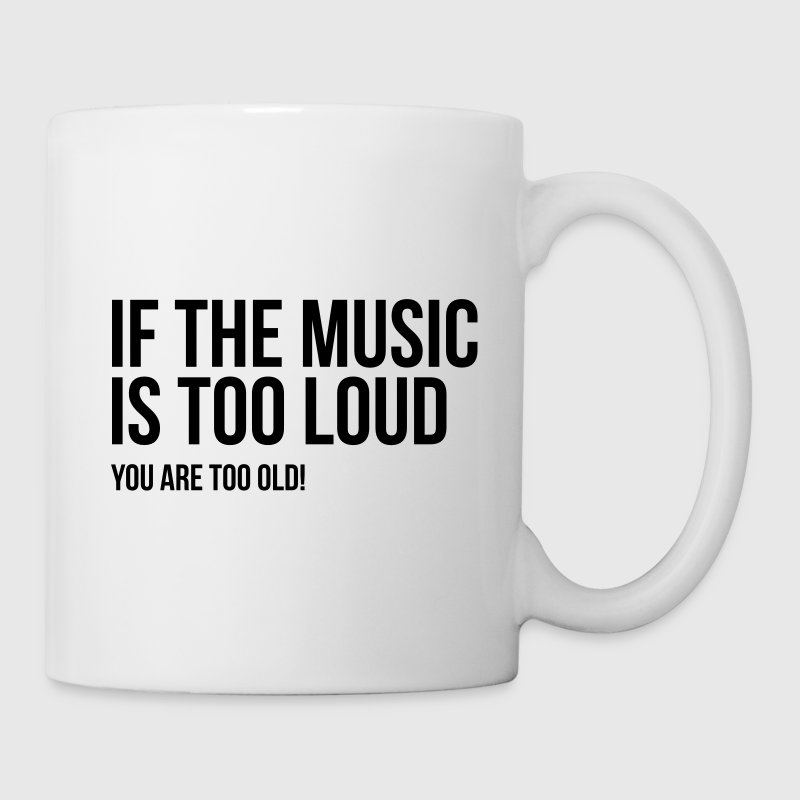 if the music too loud you old techno hiphop rock Mugs & Drinkware - Coffee/Tea Mug