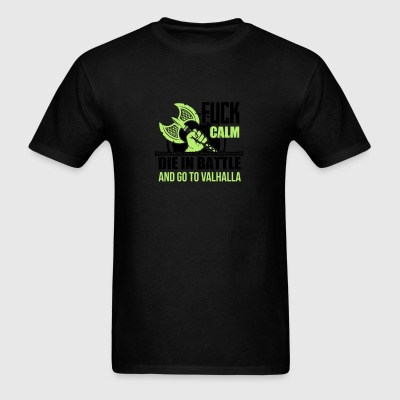 Fuck calm. Die in battle and go to valhalla Tank Tops - Men's T-Shirt
