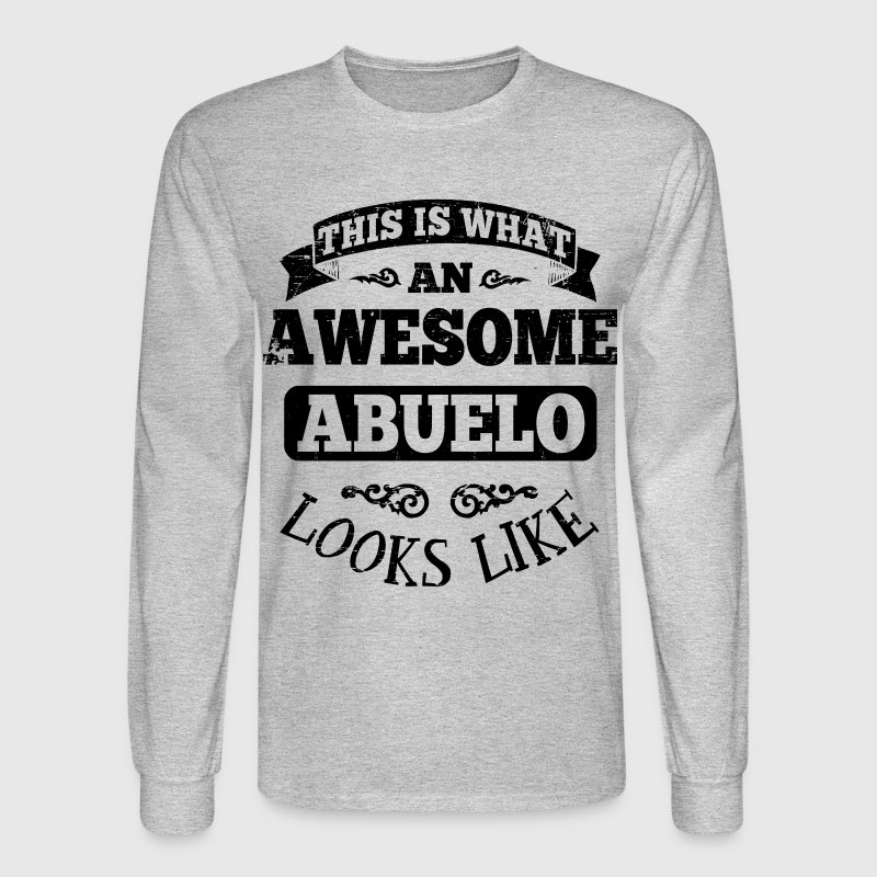 Awesome Abuelo Looks Like Long Sleeve Shirts - Men's Long Sleeve T-Shirt