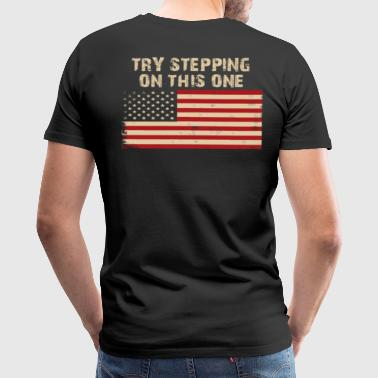 Try stepping on this flag - Men's Premium T-Shirt