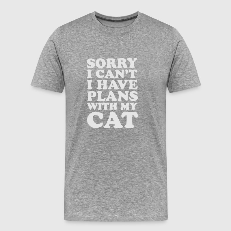 SORRY I CAN'T, I HAVE PLANS WITH MY CAT! T-Shirts - Men's Premium T-Shirt
