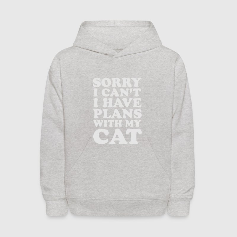 SORRY I CAN'T, I HAVE PLANS WITH MY CAT! Sweatshirts - Kids' Hoodie