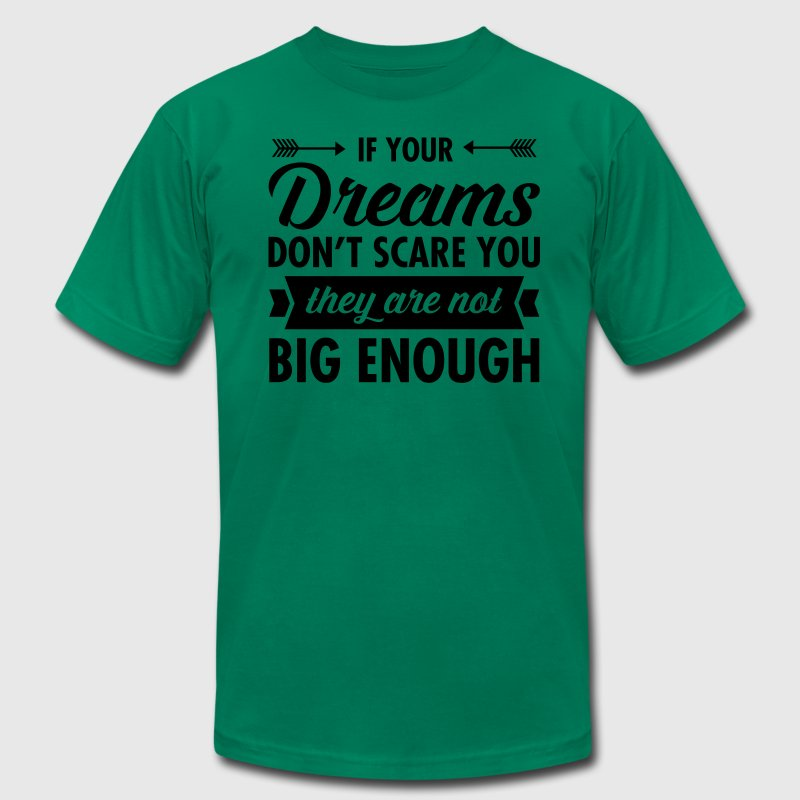 If Your Dreams Don't Scare You... T-Shirts - Men's T-Shirt by American Apparel