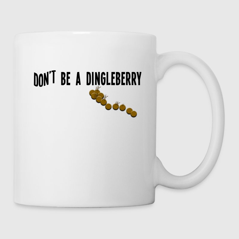 Coffee/Tea Mug    Don't Be a Dingleberry   - Coffee/Tea Mug