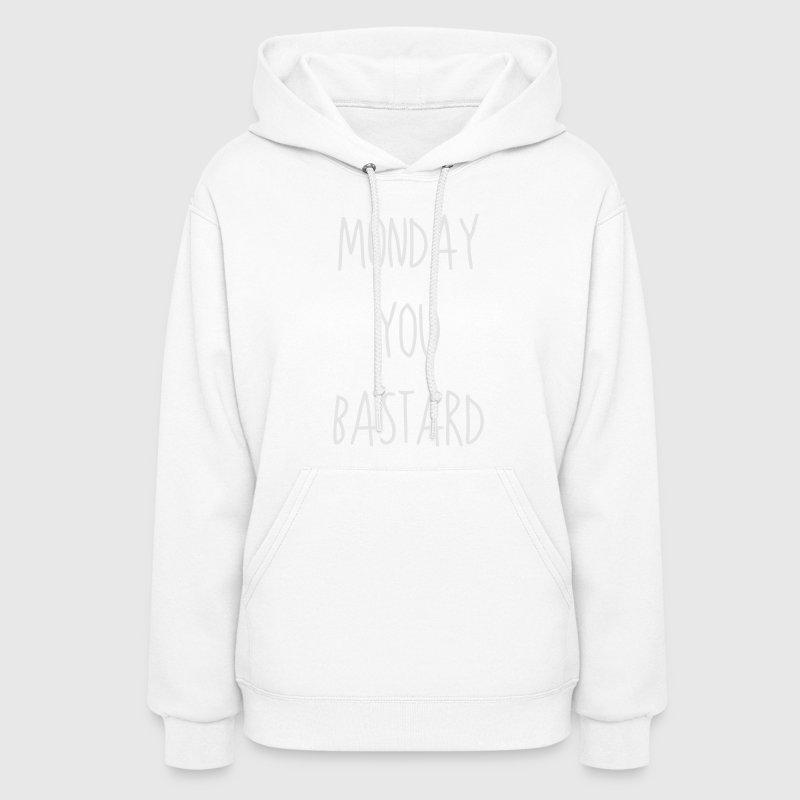 MONDAY YOU BASTARD Hoodies - Women's Hoodie