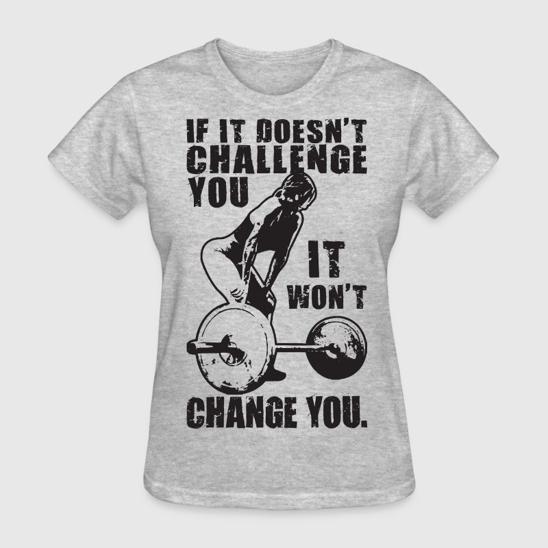 If It Doesn't Challenge You, It Won't Change You Women's T-Shirts - Women's T-Shirt