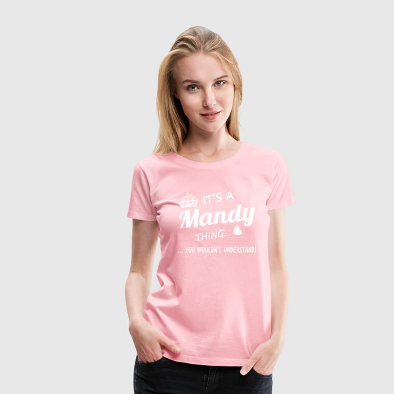 It's a Mandy thing - Women's Premium T-Shirt