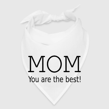 Mom you are the best ! Mugs & Drinkware - Bandana