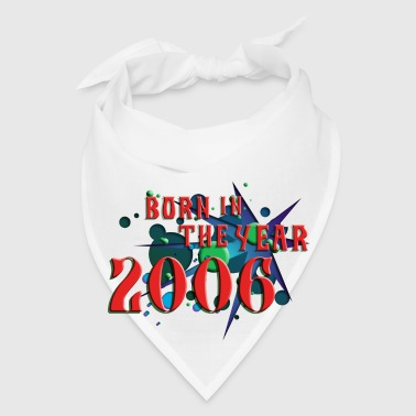 022016born_in_the_year_2006_c Buttons - Bandana