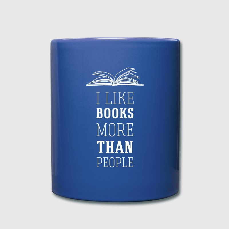 I like books more than people Book Reading T Shirt Mugs & Drinkware - Full Color Mug