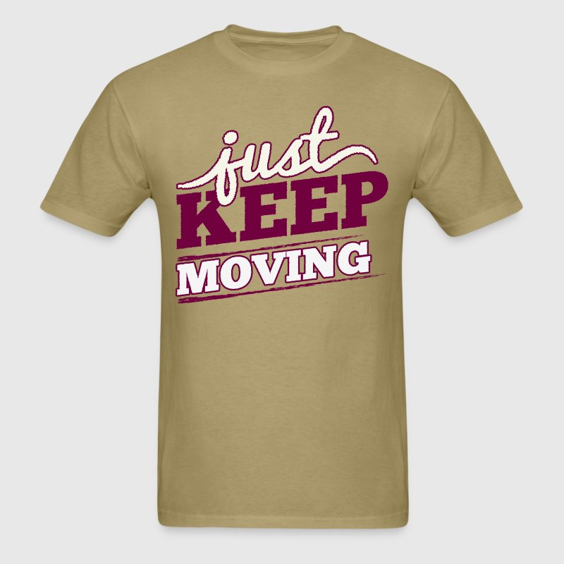Just Keep Moving - Men's T-Shirt