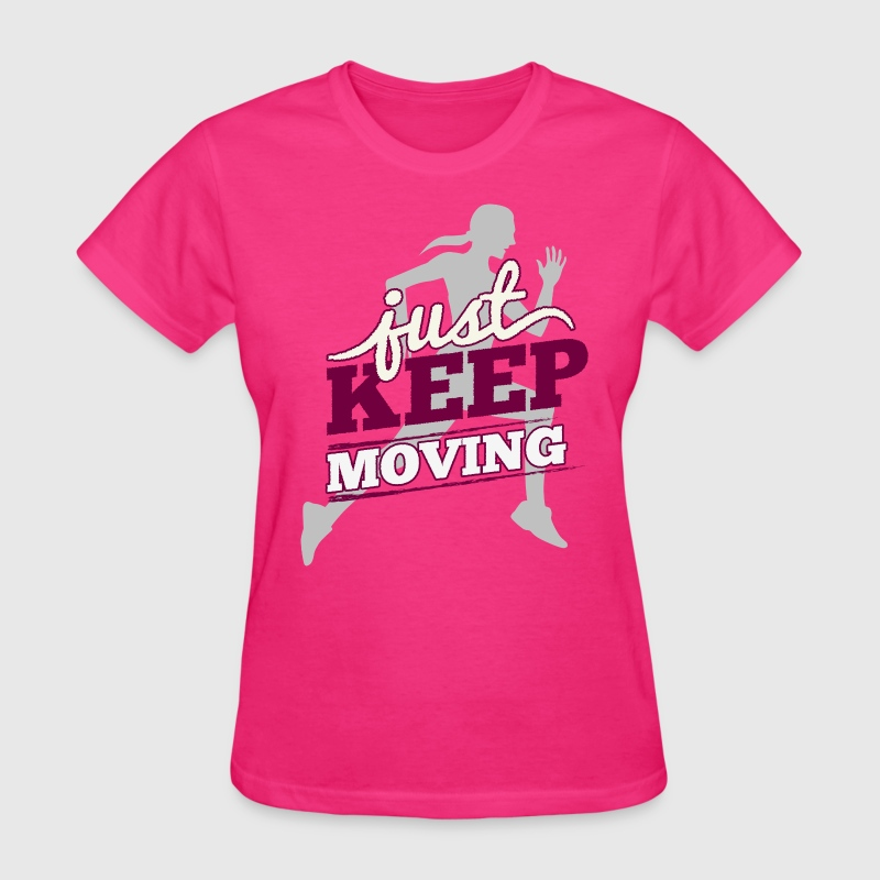Just Keep Moving - Women's T-Shirt