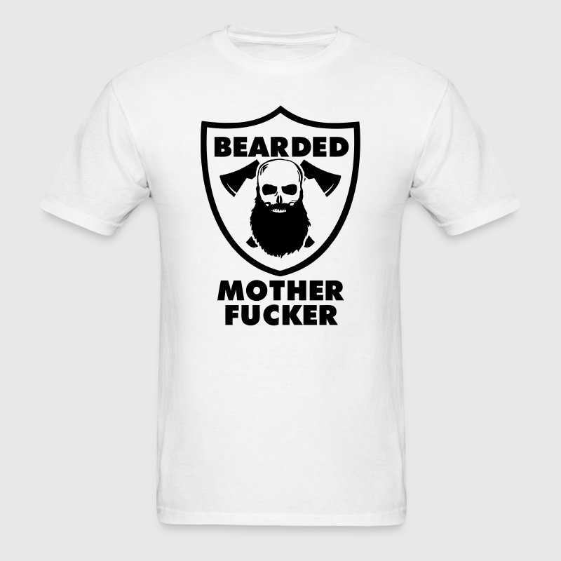 Bearded Mother Fucker T-Shirts - Men's T-Shirt
