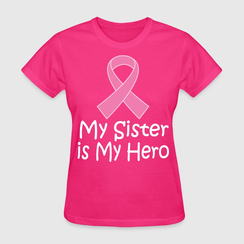 Breast Cancer Sister Is My Hero Pink Ribbon Women's T-Shirts - Women's T-Shirt