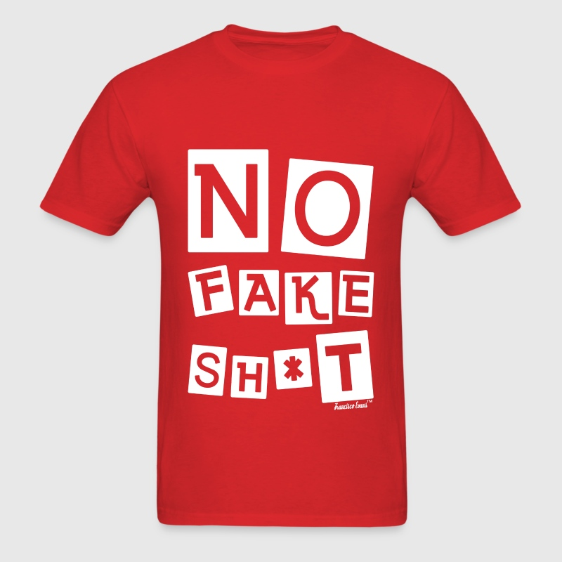 No Fake Shit, Francisco Evans ™ T-Shirts - Men's T-Shirt