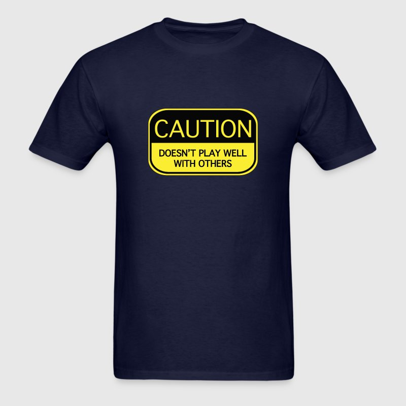 Caution Doesn't Play Well With Others - Men's T-Shirt