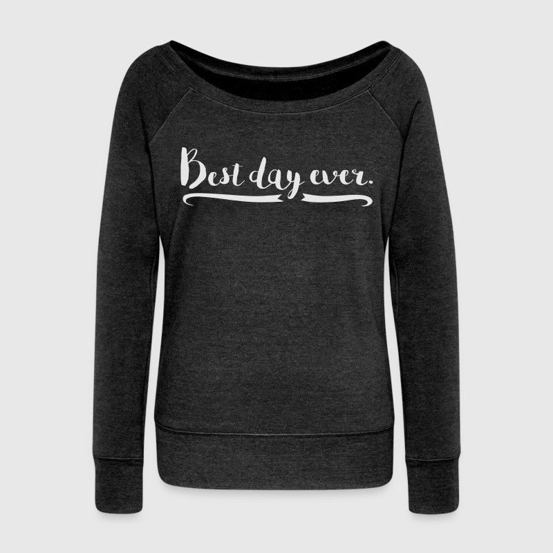 Best Day Ever Slouch Grey - Women's Wideneck Sweatshirt