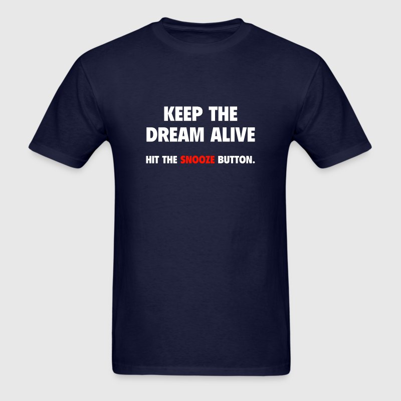 Keep The Dream Alive - Men's T-Shirt