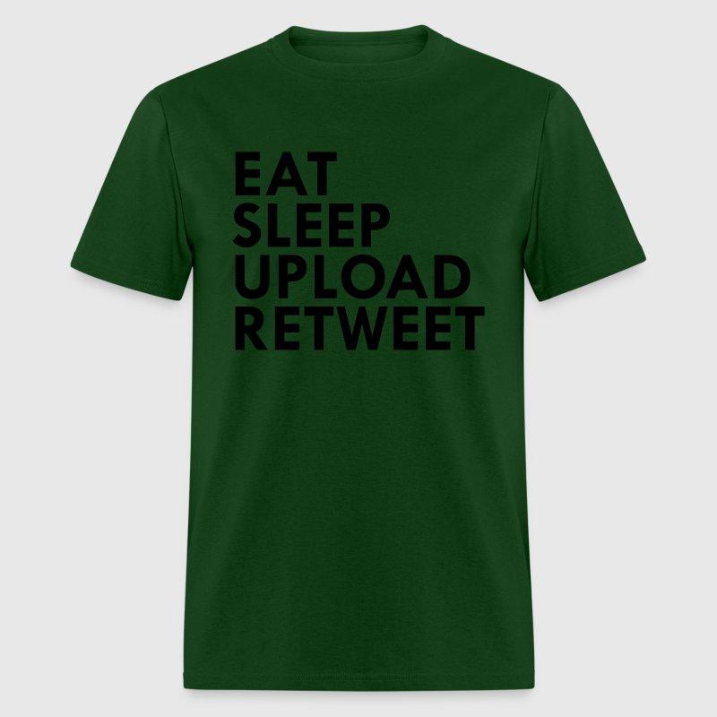 Eat Sleep Upload Retweet T Shirt Spreadshirt