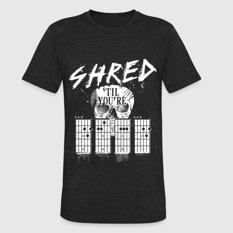 Shred 'til you're dead T-Shirts - Unisex Tri-Blend T-Shirt by American Apparel