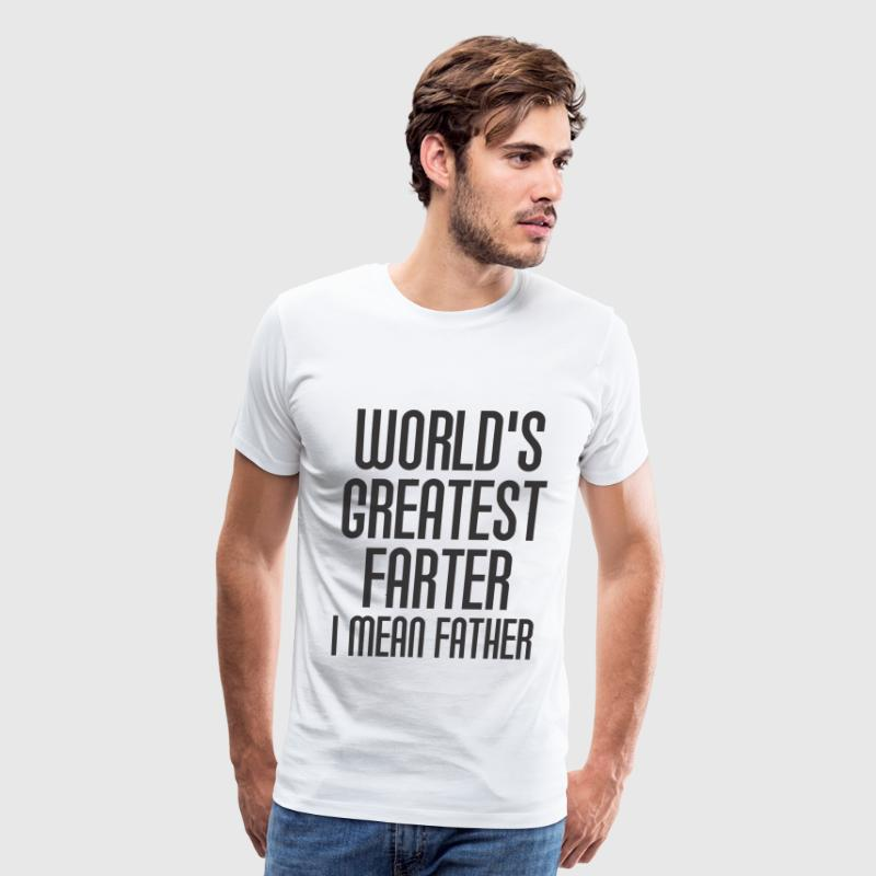 World's Greatest Farther I Mean Father - Men's Premium T-Shirt
